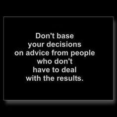 dont take advice